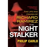 The Night Stalker: The Disturbing Life and Chilling Crimes of Richard Ramirez
