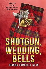 Shotgun, Wedding, Bells: Book #11 in the Kiki Lowenstein Mystery Series (Kiki Lowenstein Cozy Mystery Series) Kindle Edition