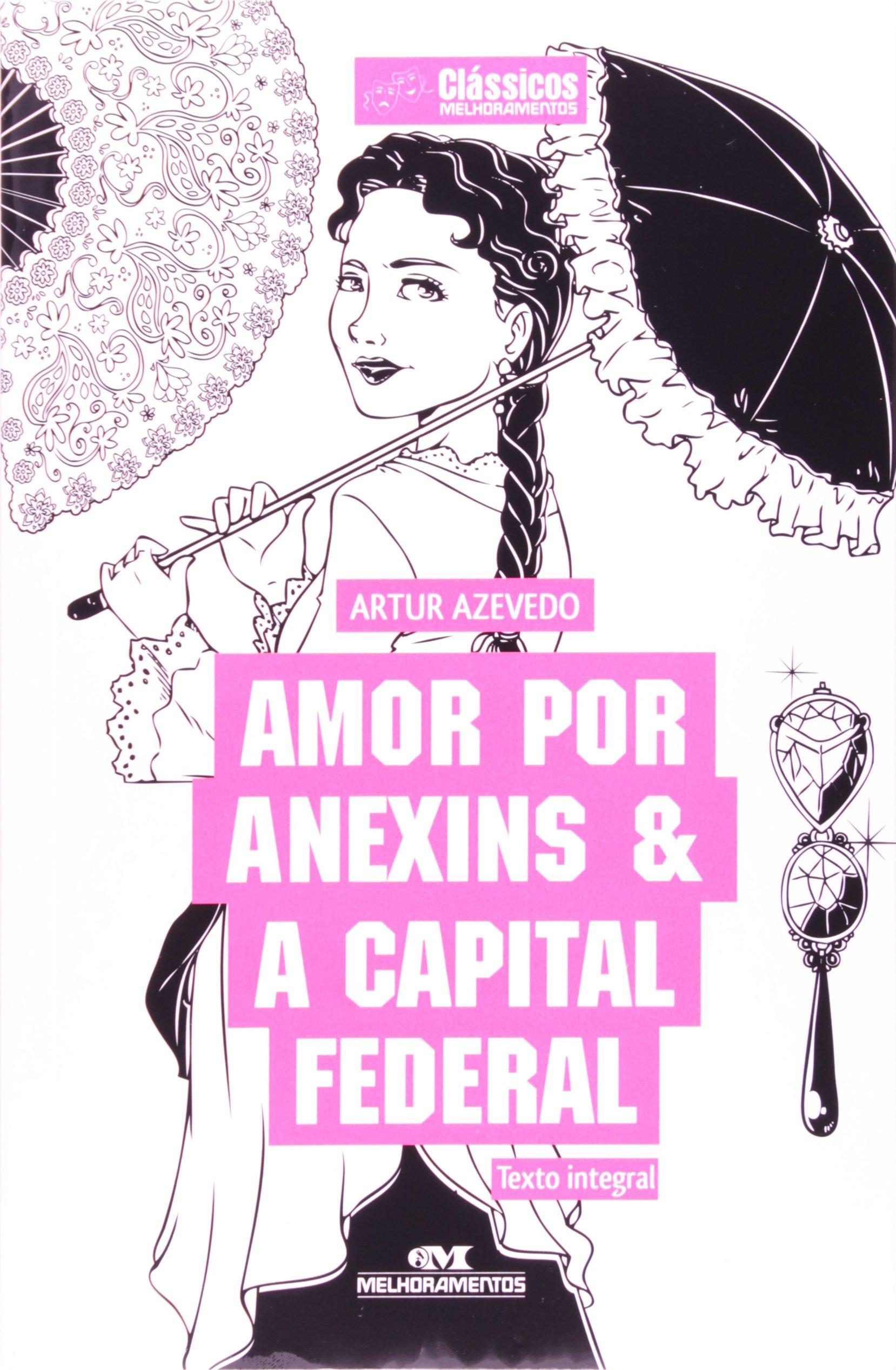 Read Online Amor Por Anexins & A Capital Federal (Em Portuguese do Brasil) pdf
