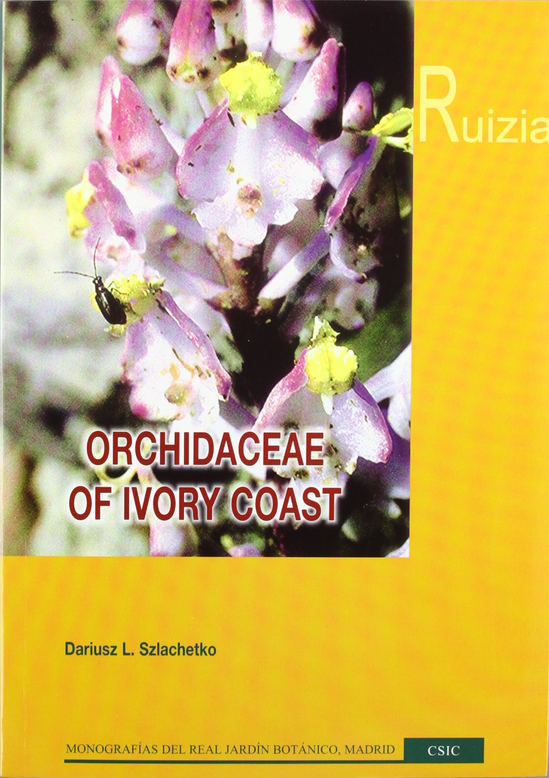 Orchidaceae of Ivory Coast Monografías del Real Jardín Botánico Ruizia: Amazon.es: Szlachetko, Dariusz L.: Libros en idiomas extranjeros