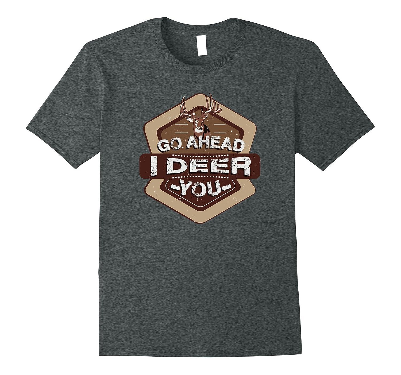 Deer Hunting Season T-Shirt I Deer You-FL