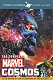 Hidden Universe Travel Guides: The Complete Marvel Cosmos: With Notes by the Guardians of the Galaxy
