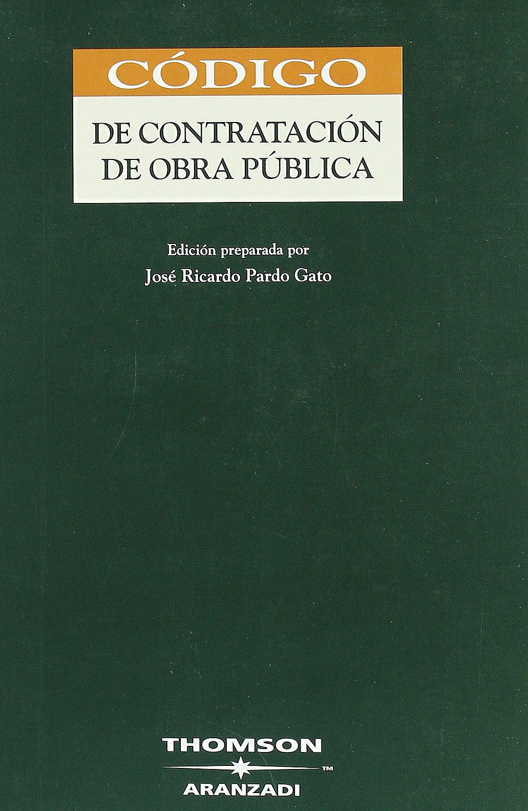 Codigo contratacion obra publica. 1 ed.: Jose Ricardo Pardo Gato: 9788483555729: Amazon.com: Books