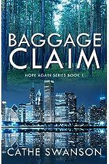 Baggage Claim (Hope Again Book 1) Kindle Edition