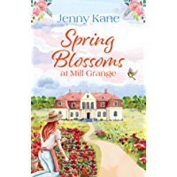 Spring Blossoms at Mill Grange (The Mill Grange Series Book 3) (English Edition)