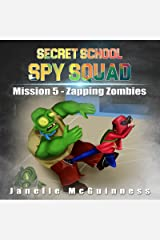 Mission 5 - Zapping Zombies: A Fun Rhyming Mystery Children's Picture Book for Ages 4-7 (Secret School Spy Squad) Kindle Edition