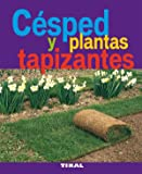 Cesped Y Plantas Tapizantes (Jardineria Y Plantas) (Jardinería Y Plantas)