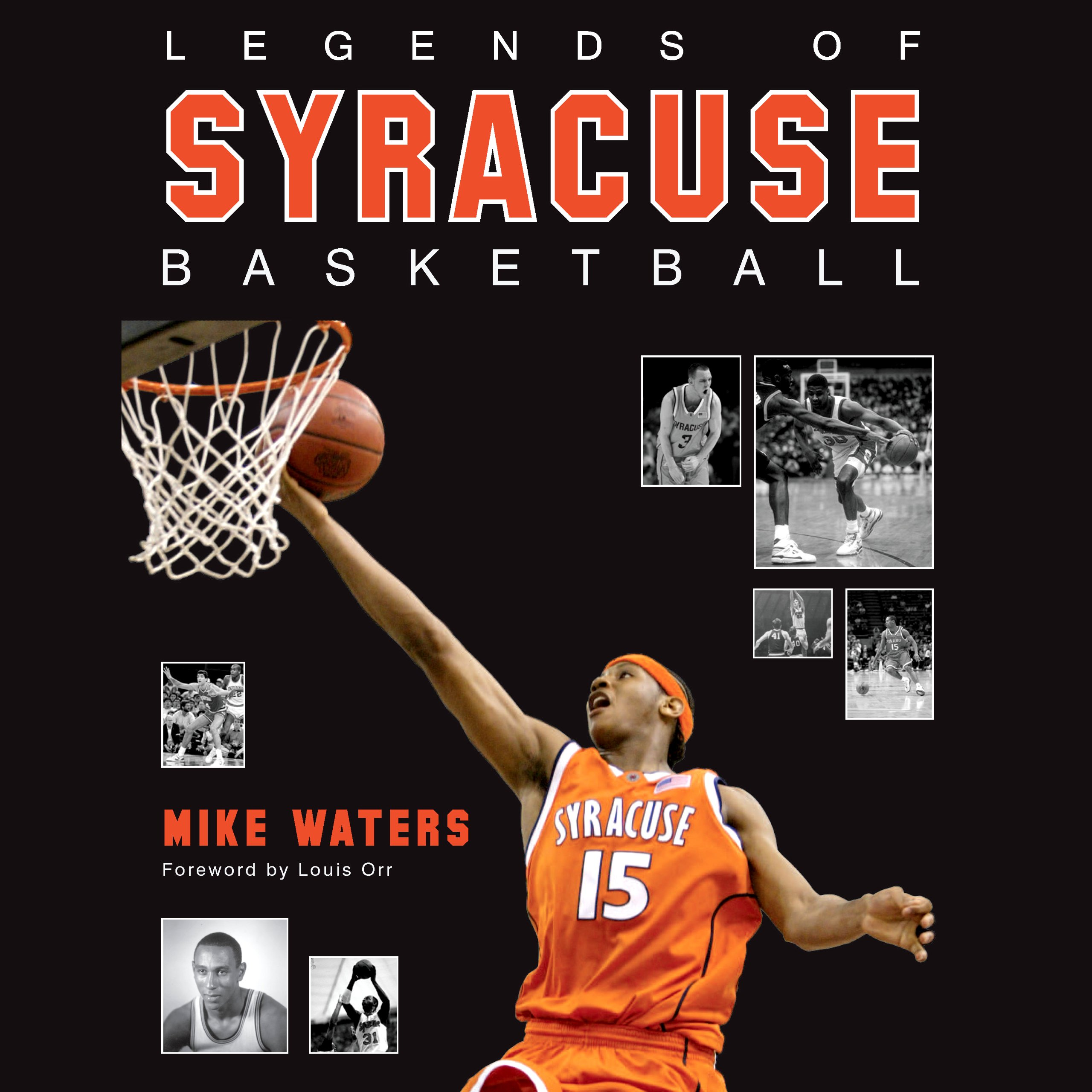 Legends of Syracuse Basketball: Carmelo Anthony, Rony Seikaly, Derrick Coleman, John Wallace, Jim Boeheim, and Many More!