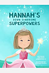 Hannah's Down Syndrome Superpowers (One Three Nine Inspired Book 2) Kindle Edition