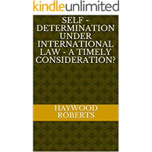 Self - Determination under International Law - A Timely Consideration?