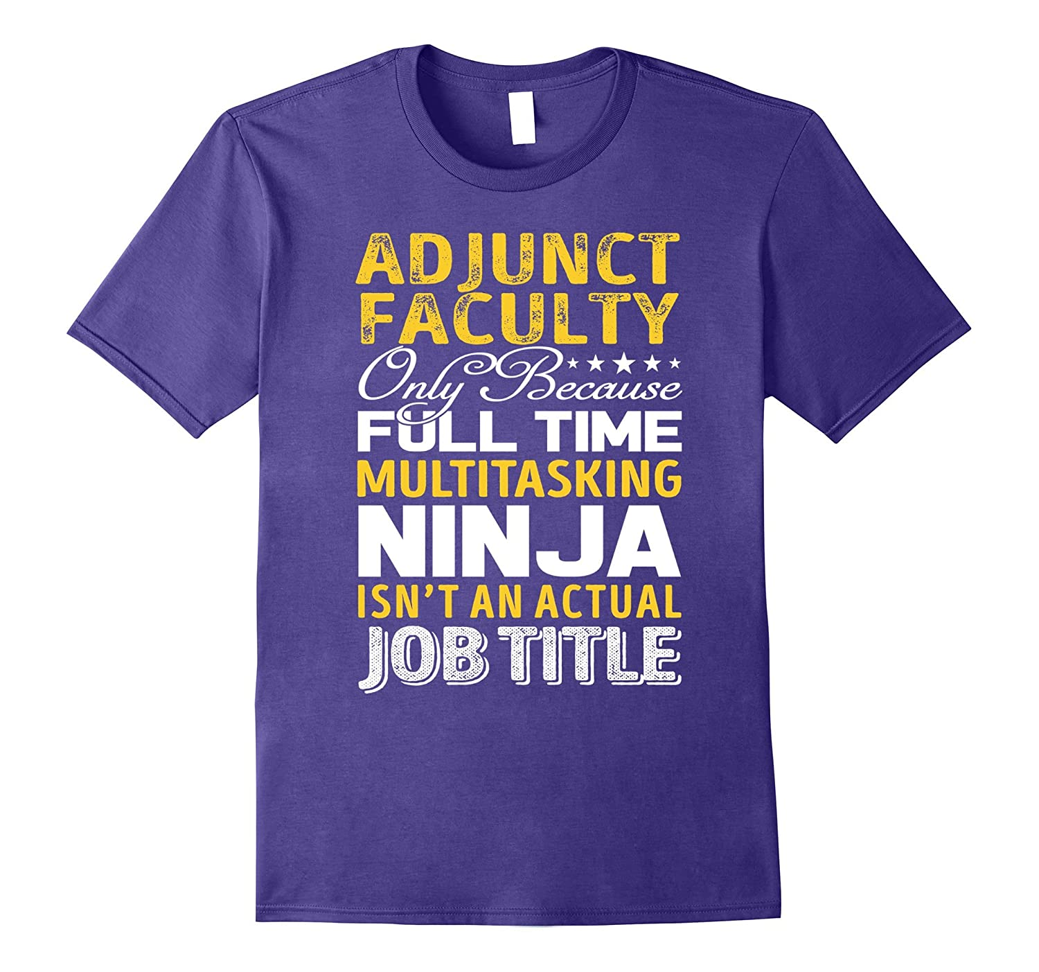 Adjunct Faculty Is Not An Actual Job Title TShirt-TJ