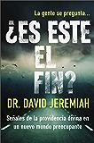 ¿Es este el fin?: Señales de la providencia divina en un nuevo mundo preocupante (Spanish Edition)