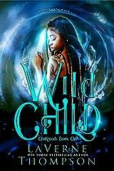 Wild Child: An Action Adventure Urban Fantasy (CroXroads Book 1) Kindle Edition