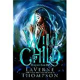 Wild Child: An Action Adventure Urban Fantasy (CroXroads Book 1)