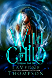 Wild Child: CroXroads! What Should She Choose? Hell, Or Something Even Worse?