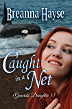 Caught In A Net (Generals' Daughter Book 3)