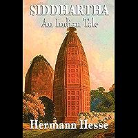 Siddhartha: An Indian Tale (English Edition)