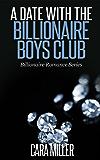 A Date with the Billionaire Boys Club (Billionaire Romance Series Book 6) (English Edition)