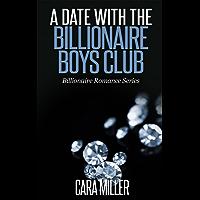A Date with the Billionaire Boys Club (Billionaire Romance Series Book 6)
