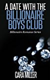 A Date with the Billionaire Boys Club (Billionaire Romance Series Book 6)