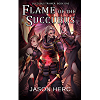 Flame of the Succubus: A cultivation dark fantasy (Succubus Trainer Book 1) (English Edition)