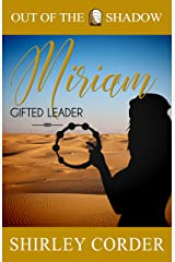 Miriam Part 2: Gifted Leader (Out of the Shadow Book 3) Kindle Edition