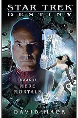 Star Trek: Destiny #2: Mere Mortals