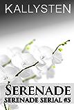 Serenade (Serenade Serial Book 5)