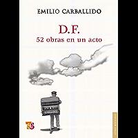 D.F. 52 obras en un acto (Letras Mexicanas) (Spanish Edition)