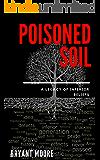 Poisoned Soil: A Legacy of Inferior Beliefs
