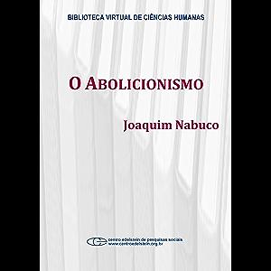 O abolicionismo (Portuguese Edition)