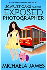 Scarlet Oaks and the Exposed Photographer (Scarlet Oaks Cozy Mystery Series Book 2) Kindle Edition