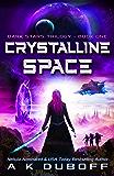 Crystalline Space (Dark Stars Book 1): A Space Fantasy Adventure