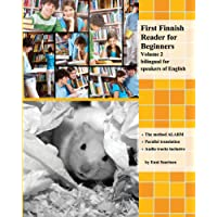 First Finnish Reader for Beginners Volume 2: bilingual for speakers of English (Graded Finnish Readers)