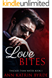 Love Bites (Thicker Than Water Book 1)