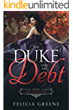 The Duke and His Debt: Bad Dukes Club: Book One