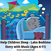Help Children Sleep in 15 Minutes. the Lake Bedtime Audiobook Story With Relaxing...