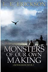 Monsters of Our Own Making (Crowmakers: Book 2) Kindle Edition