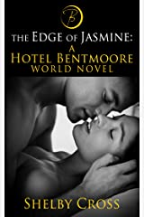 The Edge of Jasmine: A Hotel Bentmoore World Novel (BDSM Romance) (The Hotel Bentmoore Book 3) Kindle Edition