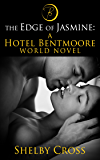 The Edge of Jasmine: A Hotel Bentmoore World Novel (BDSM Romance) (The Hotel Bentmoore Book 3)