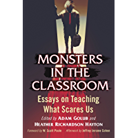 Monsters in the Classroom: Essays on Teaching What Scares Us book cover