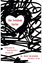 The Freedom Factor: Finding Peace by Forgiving Others . . . and Yourself (English Edition) eBook Kindle