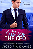 Catching the CEO (The Billionaire's Second Chance Book 3)