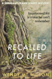 Recalled to Life (The Sergeant Frank Hardy Mysteries Book 2)