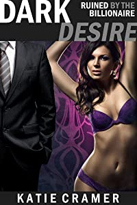 Dark Desire - Ruined by the Billionaire: Hotwife and Cuckold Erotica