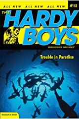 Trouble in Paradise (The Hardy Boys: Undercover Brothers Book 12) Kindle Edition