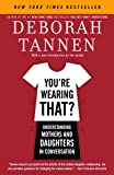 You're Wearing That?: Understanding Mothers and