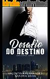 Desafio do Destino: Nada mais era como antes... (Sonhos Livro 2)