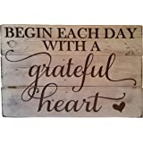 """Rustic Engraved Wood Sign - 23"""" x 16"""" - Begin Each Day with a Grateful Heart - White"""