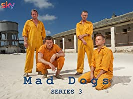 Mad Dogs, Series 3